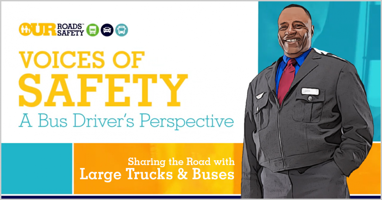 Voices of Safety graphic. A bus driver's perspective. Sharing the road safely with large trucks and buses.