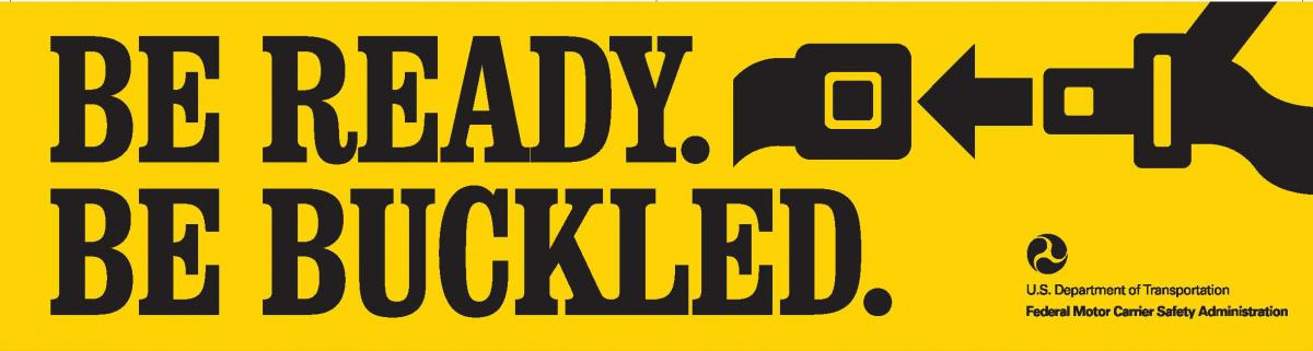 Bumper Sticker: BE READY. BE BUCKLED.